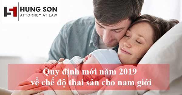 Quy định mới năm 2019 về chế độ thai sản cho nam giới