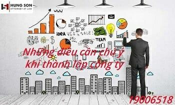 Những điều cần chú ý khi thành lập công ty