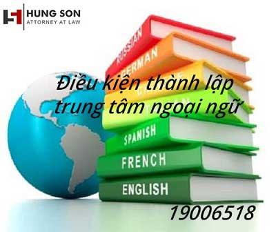Lưu ngay điều kiện thành lập trung tâm ngoại ngữ