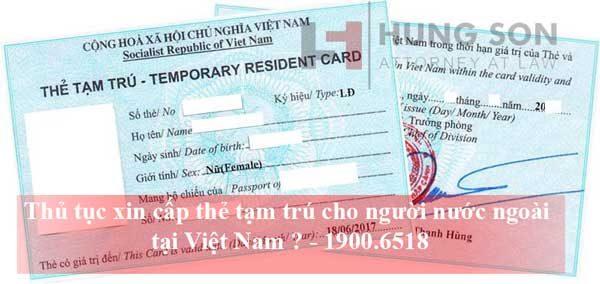 Thủ tục xin cấp thẻ tạm trú cho người nước ngoài tại Việt Nam