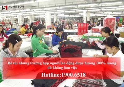 Bỏ túi những trường hợp người lao động không làm việc vẫn được trả 100% lương