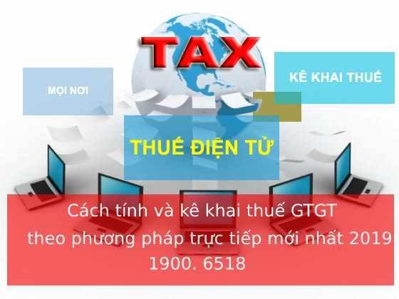 Cách tính và kê khai thuế GTGT theo phương pháp trực tiếp mới nhất