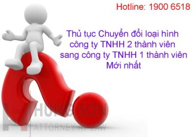 Chuyển đổi loại hình công ty TNHH 2 thành viên sang công ty TNHH 1 thành viên