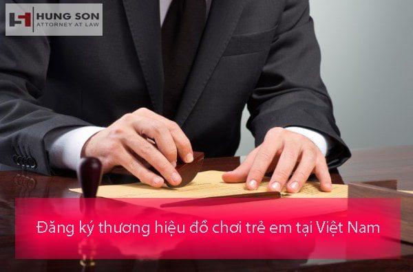 Hướng dẫn đăng ký thương hiệu đồ chơi trẻ em tại Việt Nam