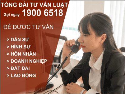 Tổng đài tư vấn luật qua điện thoại 1900 6518