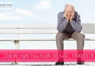 Toàn bộ chế độ cần biết cho đối tượng nghỉ hưu trước tuổi