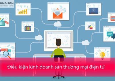 Tìm hiểu điều kiện kinh doanh sàn thương mại điện tử cho người mới bắt đầu