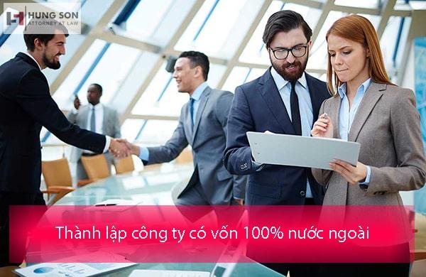 Thủ tục thành lập công ty 100% vốn nước ngoài ít ai biết