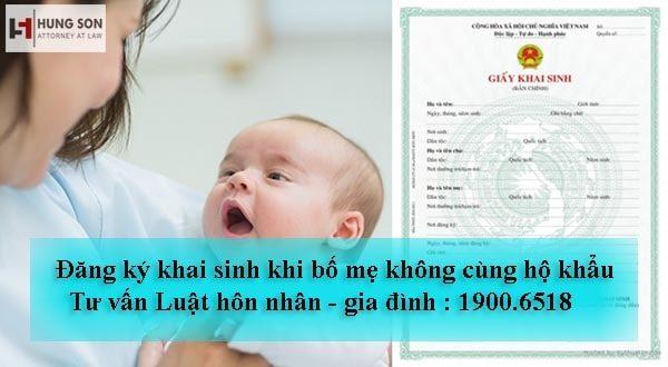 Có làm được giấy khai sinh cho con khi bố mẹ không cùng hộ khẩu?