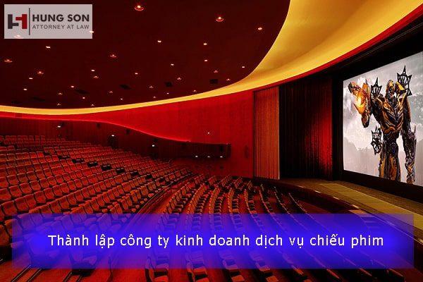 thành lập công ty kinh doanh dịch vụ chiếu phim