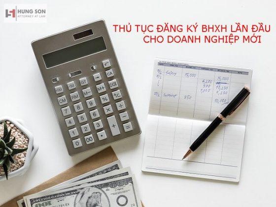 Thủ tục đăng ký BHXH lần đầu cho doanh nghiệp