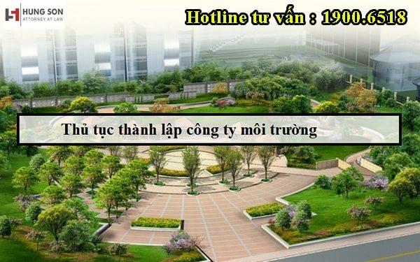 Tư vấn chi tiết từ A-Z quy trình thủ tục thành lập công ty môi trường tại Việt Nam