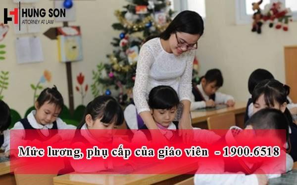 Mới nhất : Mức lương, phụ cấp của giáo viên
