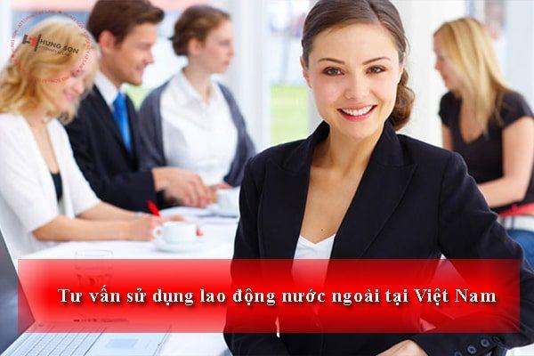 Thủ tục cần thiết để doanh nghiệp có thể sử dụng lao động nước ngoài