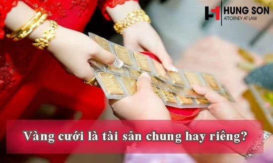 Vàng cưới là tài sản chung hay riêng theo quy định của pháp luật?