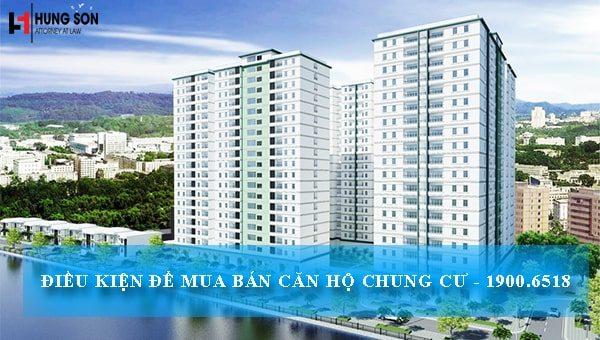Điều kiện để mua bán căn hộ chung cư theo quy định hiện hành