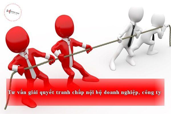 Dịch vụ tư vấn giải quyết tranh chấp nội bộ doanh nghiệp, công ty