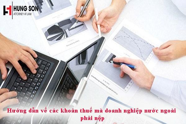 Hướng dẫn về các khoản thuế mà doanh nghiệp nước ngoài phải nộp