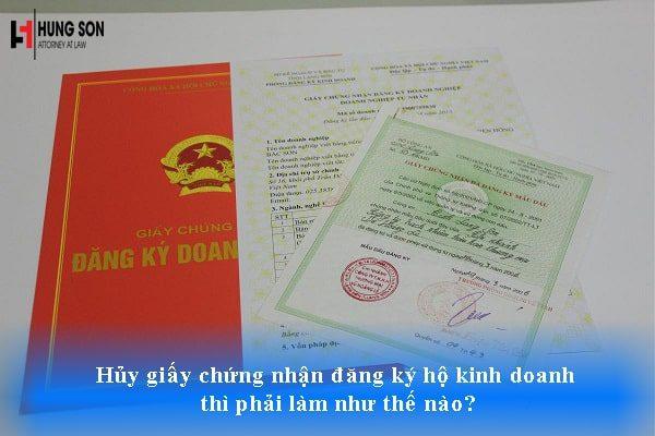 Hủy giấy chứng nhận đăng ký hộ kinh doanh thì phải làm như thế nào?