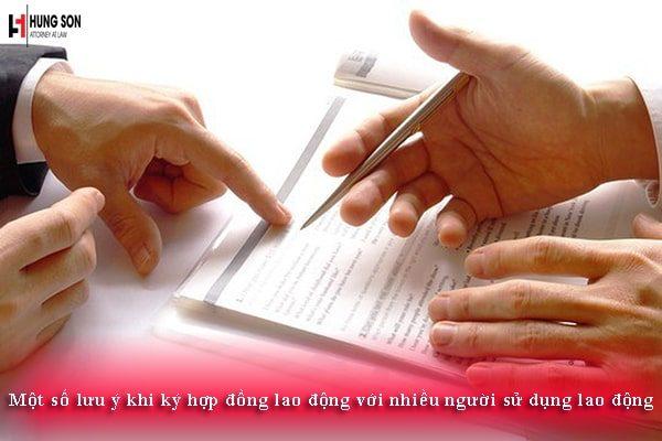 Một số lưu ý khi ký hợp đồng lao động với nhiều người sử dụng lao động