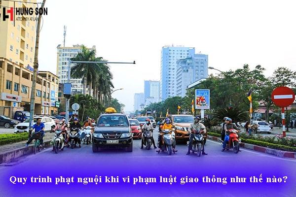 Quy trình phạt nguội khi vi phạm luật giao thông như thế nào?