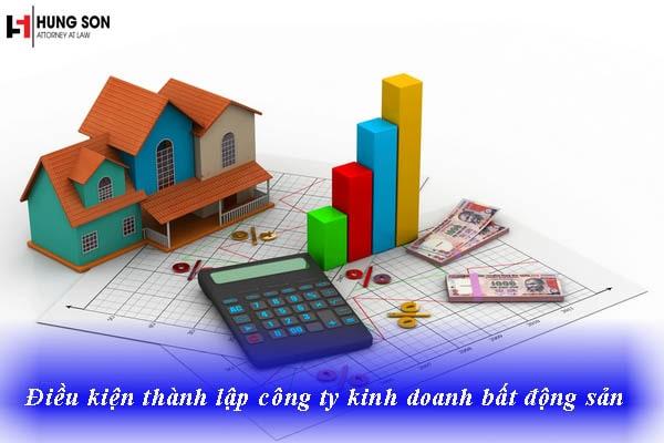 Điều kiện thành lập công ty kinh doanh bất động sản theo quy định của pháp luật.