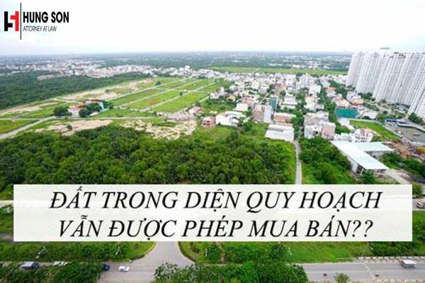 Đất nằm trong diện quy hoạch có được mua bán hay chuyển nhượng không?
