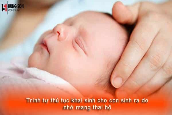 Trình tự thủ tục khai sinh cho con sinh ra do nhờ mang thai hộ