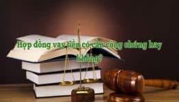 Hợp đồng vay tiền có cần thiết phải công chứng không?