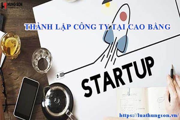 Thành lập công ty tại Cao Bằng cần phải làm như thế nào hiện nay?
