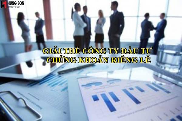 Quy định của pháp luật về giải thể công ty đầu tư chứng khoán riêng lẻ