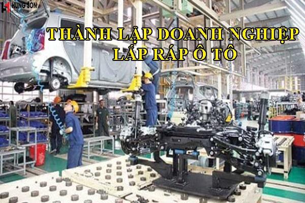 Quy định của pháp luật về thành lập doanh nghiệp sản xuất lắp ráp ô tô