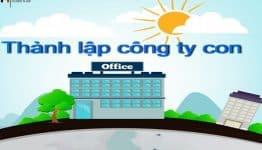 Dịch vụ thành lập công ty con nhanh chóng nhất