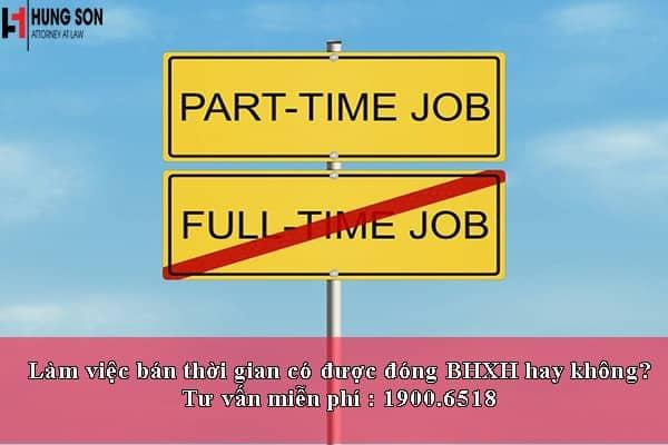 Làm việc bán thời gian có được đóng BHXH hay không?