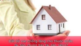 Đất bố mẹ chồng tặng cho thuộc phần tài sản chung hay tài sản riêng?