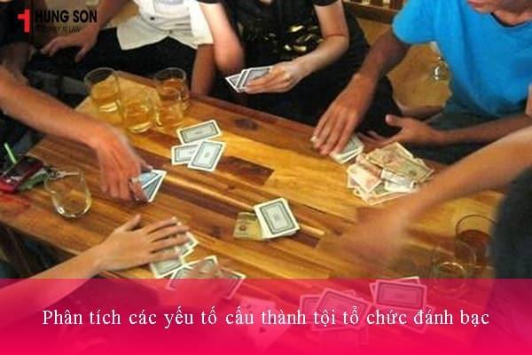Phân tích các yếu tố cấu thành tội tổ chức đánh bạc