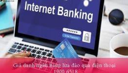 Giả danh ngân hàng lừa đảo qua điện thoại