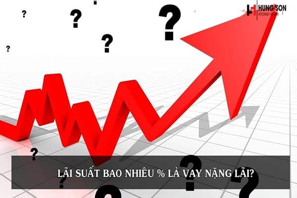 Lãi suất bao nhiêu là cho vay nặng lãi và bị xử lý như thế nào?