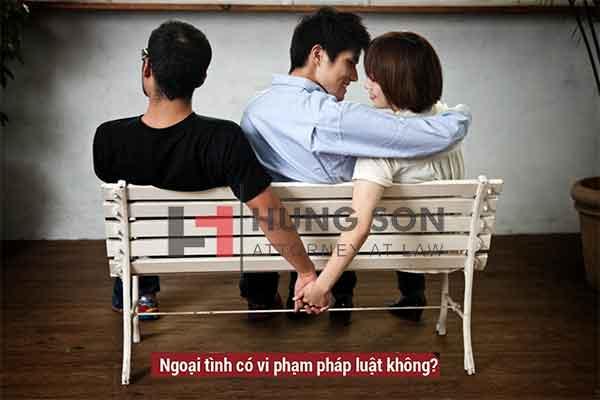 ngoại tình có vi phạm luật hôn nhân gia đình không