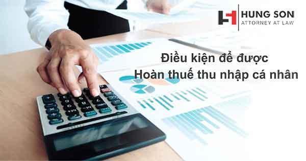điều kiện được hoàn thuế thu nhập cá nhân
