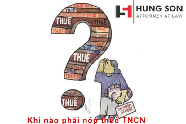 Khi nào phải đóng thuế thu nhập cá nhân? Quy định về mức lương phải đóng thuế TNCN