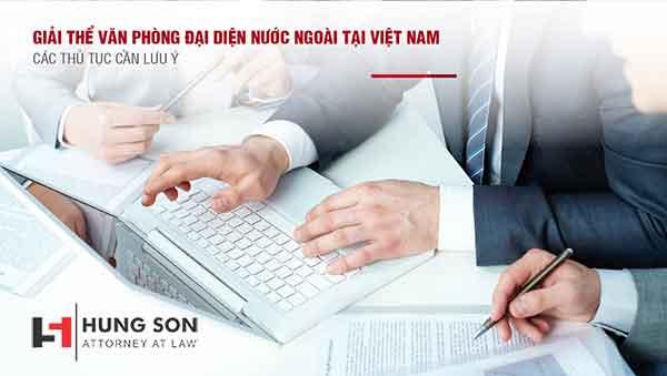 thủ tục đóng cửa văn phòng đại diện nước ngoài tại Việt Nam