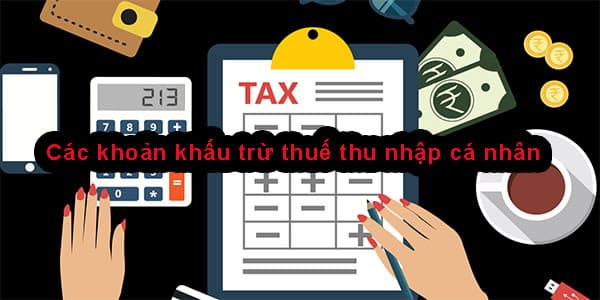 các khoản khấu trừ thuế thu nhập cá nhân