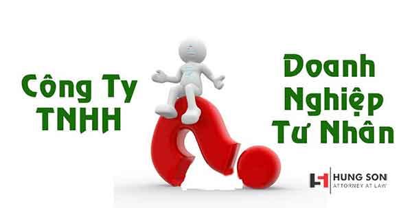 nên chọn saonh nghiệp tư nhân hay công ty TNHH 1 thành viên