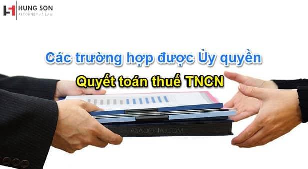 Có được ủy quyền quyết toán thuế TNCN