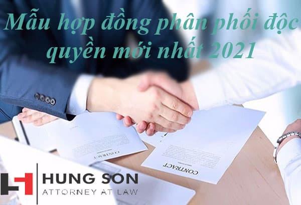[Cập nhật 2021] Mẫu hợp đồng phân phối độc quyền mới nhất